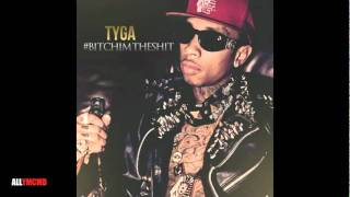 Tyga - Bitch Im The Shit #BitchImTheShit Mixtape