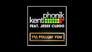 Kentphonik Ft. Jesse Clegg - I'll Follow You