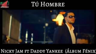 Tu Hombre - Nicky Jam ft Daddy Yankee