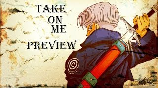 Future Trunks || Take on Me Preview