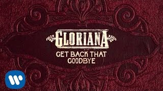 "Gloriana - ""Get Back That Goodbye"" (Official Audio)"