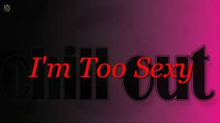 I'm Too Sexy (Chill Out version)