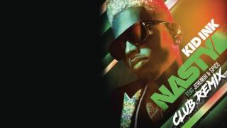 Kid Ink   Nasty Club Remix Audio ft Jeremih Spice