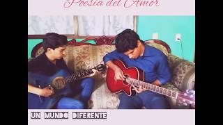 (Cover) Un Mundo Diferente \ Rabito \ Poesía del Amor 💘
