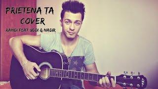 Randi feat. UDDI & Nadir - Prietena ta ( cover Raymond )