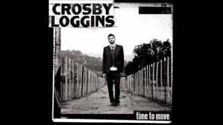 Crosby Loggins   You Want To Be With Me