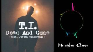 [Music box Cover] T.I. - Dead & Gone ft. Justin Timberlake