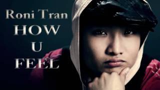 Roni Tran - How U Feel