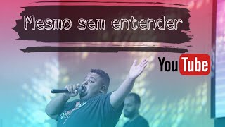 MESMO SEM ENTENDER THALLES ROBERTO ( Cover ) LUKAS AGUSTINHO