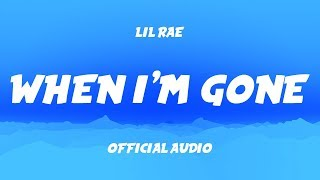 Lil Rae - When I'm Gone (Intro) [Official Audio]