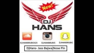 DjHans   Jas Bajwa   Nose Pin   Remix 2016