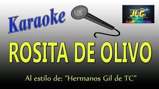 ROSITA DE OLIVO -Karaoke- Hermanos Gil de Tierra Caliente
