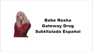 Bebe Rexha - Gateway Drug (Subtitulada Español)