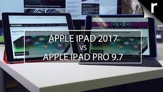 Apple iPad 9.7-inch (2017) vs iPad Pro 9.7-inch: What's the difference?