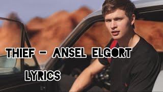 Thief - Ansel Elgort ( LYRICS Video )