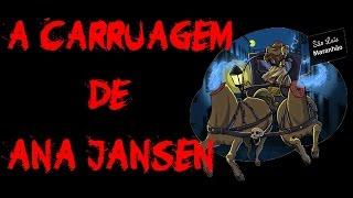 A CARRUAGEM DE ANA JANSEN | LENDAS BRASILEIRAS