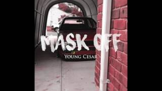 Young Cesar - Mask Off Dub Edition