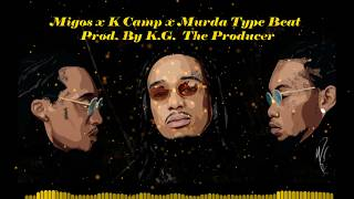 2018 Migos x K Camp x Murda Beatz Type Beat/Instrumental [Prod. By KG The Producer]