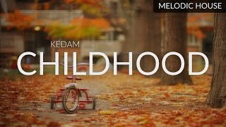Kedam - Childhood