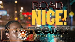 TeeJay - Road Nice [Psychotic Riddim] Official Audio