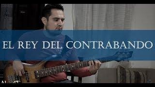 El Rey Del Contrabando - Los Ramones De NL - Cover Bass