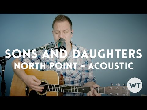 sons-and-daughters-north-point-worship-brett-stanfill-acoustic-with-chords-worship-tutorials