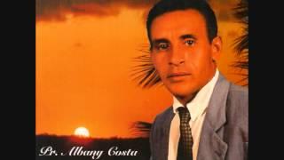 Pastor Albany Costa - 01 Dor no Coração