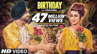 Jordan Sandhu: Birthday (Full Song) Jassi X | Bunty Bains | Latest Punjabi Songs 2017