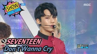 [Comeback Stage] SEVENTEEN - Don't Wanna Cry, 세븐틴 - 울고 싶지 않아 Show Music core 20170527