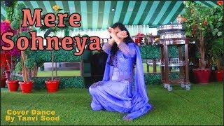 Kabir Singh: Mere Sohneya Dance | Dance By Tanvi Sood| Shahid Kapoor,  Kiara
