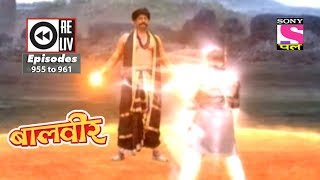 Weekly Reliv   Baalveer    12th May 2018  To 18th May 2018    Episode 955 To 961