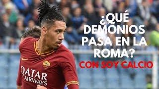 ¿QUÉ DEMONIOS PASA EN LA ROMA? | CON SOY CALCIO