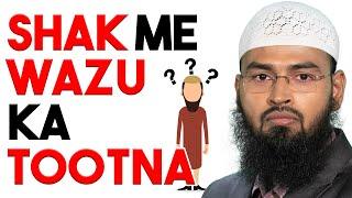 Kya Shak Ki Wajeh Se Wazu Toot Jata Hai Jaise Peth Me Awaz Ke Wajah Se By Adv. Faiz Syed