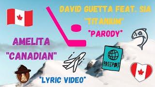 "Canadian (David Guetta feat. Sia - ""Titanium"" PARODY)"