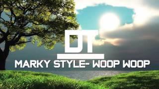 Marky Style  Woop Woop {DeepTrap}