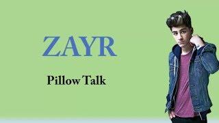 ZAYN   PillowTalk (Lyrics & Pictures)