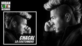 CHACAL ► LA COSTUMBRE (OFFICIAL AUDIO) ( REGGAETON 2017) ► CUBATON 2017