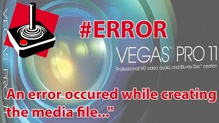 "#Sony Vegas  #Como Resolver ""An error occured while creating the media file..."""