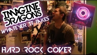 Imagine Dragons - Whatever It Takes (HARD ROCK COVER)
