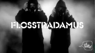 Oh Hello! & Trapped presents FLOSSTRADAMUS LIVE ( USA )