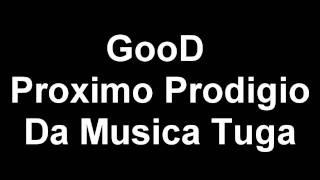 GooD Novo Prodigio Da Musica Em Portugal [LIVE]