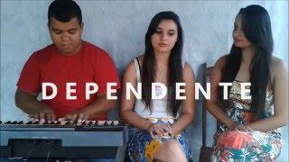Dependente | Gislaine e Mylena (Kissyla e Esther Cover)