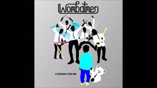 Wombatmen - Looking For Me