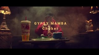 "Gypsy Mamba ""Choker"" (Official Music Video)"