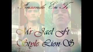 Pensando En Ti - Mr Jael Ft Style Lion·S (By Lion·s Records)