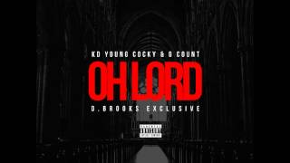 KD Young Cocky Ft G Count- Oh Lord (Prod. By D. Brooks Exclusive)
