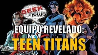 #GeekNews - Personajes de TEEN TITANS Revelados TNT