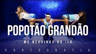 Popotão Grandão - Mc Neguinho Do ITR | FitDance TV (Coreografia) Dance Video