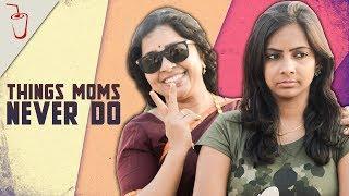 Things Moms Never Do | Soma Banam