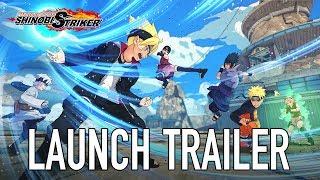 Naruto to Boruto: Shinobi Striker - PS4/XB1/PC - Launch Trailer